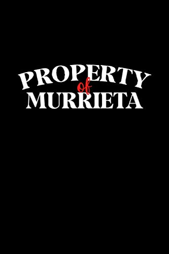Property of MURRIETA : Cute Journal: Notebook With Name On Front Cover, 120 pages College Ruled Notebook Journal & Diary for Writing & Note Taking ... Personalized Notebooks For Girls And Women)