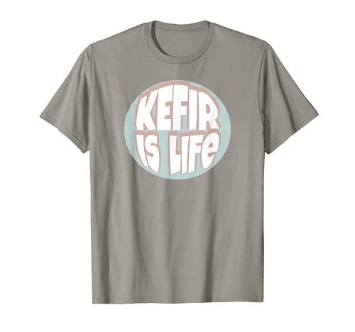 El kéfir es la vida Camiseta