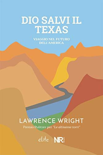 Dio salvi il Texas: Viaggio nel futuro dell'America (Élite)