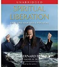 Spiritual Liberation (An Unabridged Production)[7-CD Set]; Fulfilling Your Soul's Potential