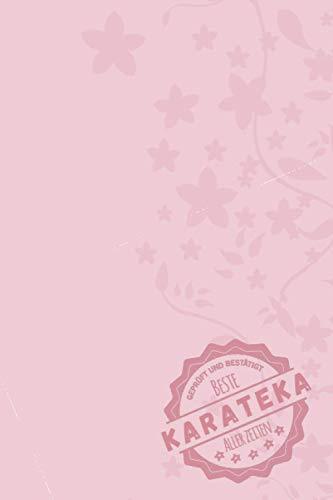 Geprüft und Bestätigt beste Karateka aller Zeiten: Notizbuch inkl. To Do Liste | Das perfekte Geschenk für Frauen, die Karate kämpfen | Geschenkidee | Geschenke | Geschenk
