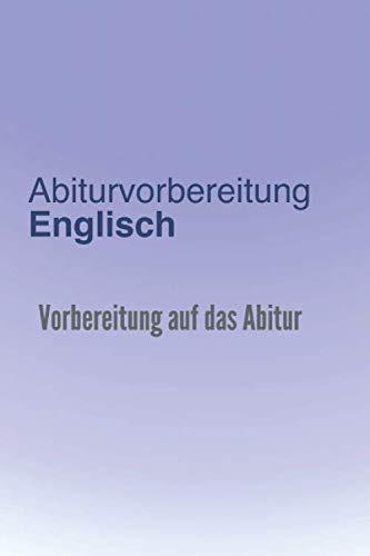 Abiturvorbereitung Englisch: Lernheft für die schriftliche und mündliche Prüfung mit vielen...