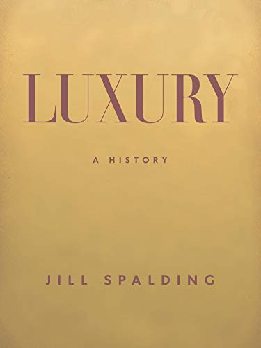 Compare Textbook Prices for Luxury: A History  ISBN 9781620975633 by Spalding, Jill