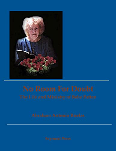 No Room for Doubt: The Life and Ministry of Bebe Patten (English Edition)
