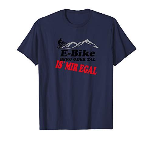 E-Bike Fahrer Berg oder Tal is mir egal! Fahrrad Bekleidung T-Shirt