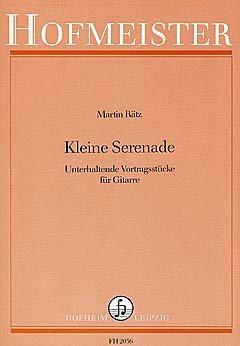 KLEINE SERENADE - arrangiert für Gitarre [Noten / Sheetmusic] Komponist: RAETZ MARTIN