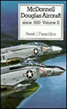 McDonnell Douglas Aircraft, Vol. 2: Since 1920 (Putnam Aeronautical Books)