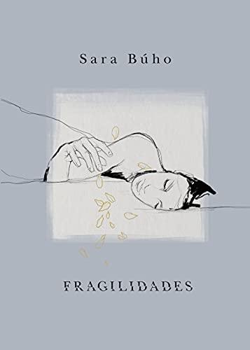 Fragilidades (Poesía ilustrada)