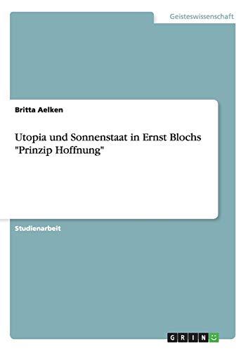 """Utopia und Sonnenstaat in Ernst Blochs """"Prinzip Hoffnung"""""""