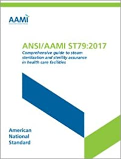 ANSI/AAMI ST79:2017 Comprehensive guide to steam sterilization and sterility assurance in health care facilities