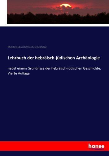 Lehrbuch der hebräisch-jüdischen Archäologie: nebst einem Grundrisse der hebräisch-jüdischen Geschichte. Vierte Auflage