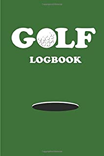 Golf Logbook: Journal With 100 Sheets Golf ScoreKeeper. Track Your Game Stats. Scorecard Template. 6x9