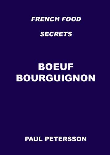French Food Secrets - BOEUF BOURGUIGNON (English Edition)