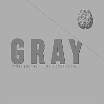 Life in Color, Vol. I: Gray