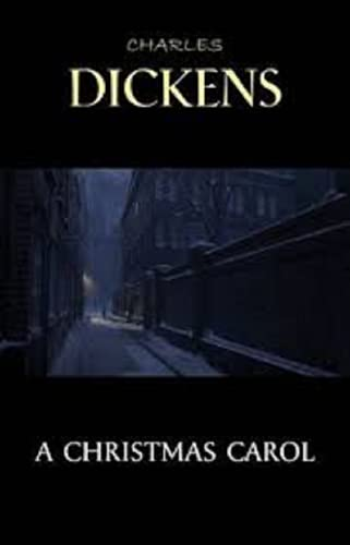 A CHRISTMAS CAROL IN PROSEBEING A Ghost Story of Christmas (illustrated) (English Edition)