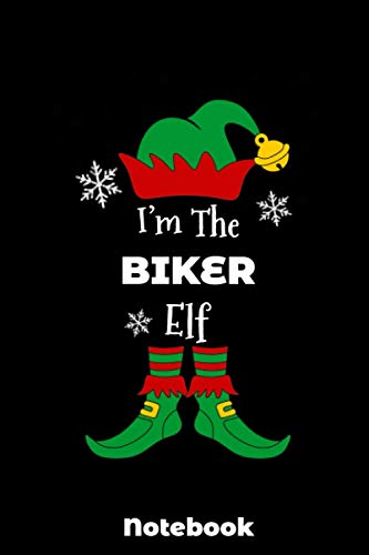 I'm the BIKER Elf Notebook: BIKER Elf Family Matching Notebook Gift for Christmas. A Funny Christmas birthday Matching Notebook