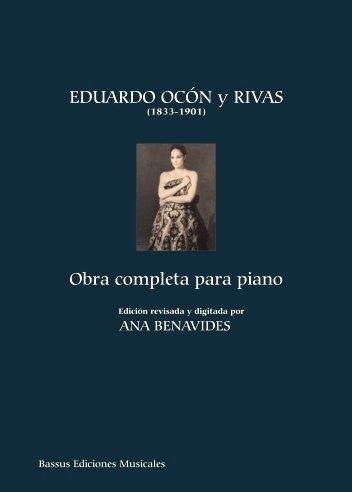 EDUARDO OCÓN Y RIVAS. OBRA COMPLETA PARA PIANO