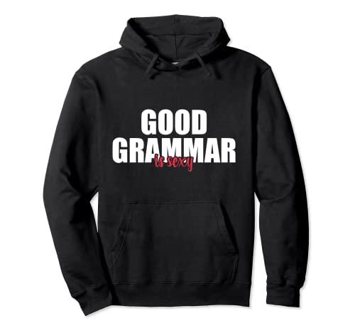 Buena gramática es sexy adulto humor inglés profesor de gramática Sudadera con Capucha
