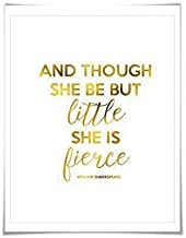 Though She Be But Little She is Fierce 1 Gold Foil Art Print. 7 Foil Colours/3 Sizes. Nursery Shakespeare Quote Poster