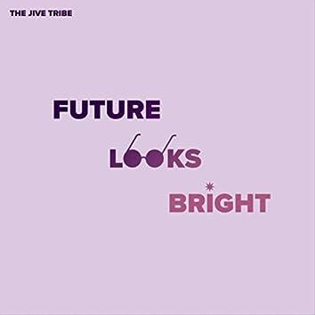 Future Looks Bright