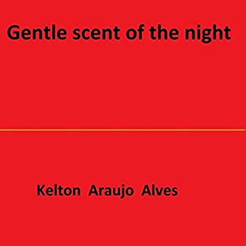 Gentle scent of the night