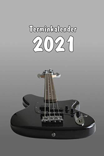 Terminkalender 2021 Bass Gitarre für Bassisten - Termin Organizer, Planer, Kalender, Schülerkalender, Wochenplaner: Terminplaner - 120 Seiten ... Bass Gitarre Geschenk, Bass Gitarre Merch