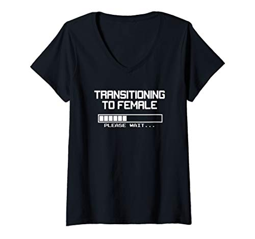 Womens Transitioning to Female, Please Wait... MTF and Trans V-Neck T-Shirt