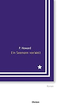 Ein Seemann von Welt: Roman (German Edition) by [P. Howard, Jenő Rejtő, Vilmos Csernohorszky jr.]