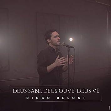 Deus Sabe, Deus Ouve, Deus Vê
