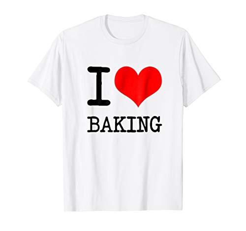 I Love Baking T Shirt
