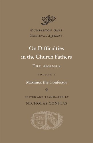 On Difficulties in the Church Fathers, Vol. 1: The Ambigua, (Dumbarton Oaks Medieval Library