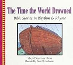 The Time the World Drowned (Bible Stories in Rhythm & Rhyme)
