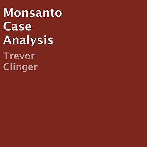 Monsanto Case Analysis audiobook cover art