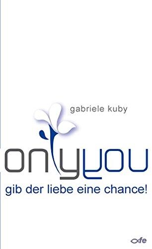 only you: Gib der Liebe eine Chance