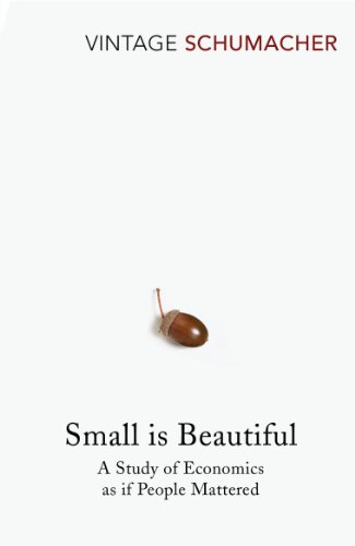 Small Is Beautiful: A Study of Economics as if People Mattered (Hors Catalogue)