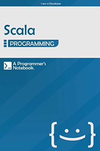 Scala Programming: Lined Notebook Journal, A Developer's Notebook - 120 Pages - Large (6 x 9 inches) | Blue