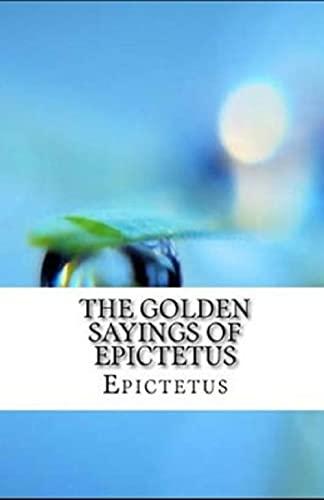 The Golden Sayings of Epictetus illustrated (English Edition)