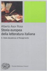 Storia europea della letteratura italiana. Dalla decadenza al Risorgimento (Vol. 2)