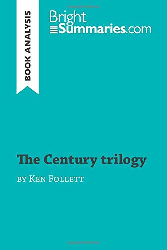 The Century trilogy by Ken Follett (Book Analysis): Detailed Summary, Analysis and Reading Guide (Book Review)