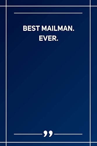 Best Mailman. Ever: Blank Lined Notebook
