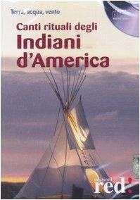 Canti rituali degli indiani d'America. CD Audio