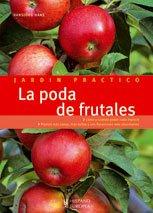 La poda de frutales (Jardín práctico) (Spanish Edition)