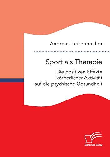 Sport als Therapie: Die positiven Effekte körperlicher Aktivität auf die psychische Gesundheit