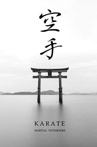 Martial Notebooks KARATE: Torii 6 x 9 (Karate Martial Way Notebooks, Band 4)