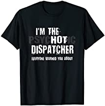 I'm The Hot Dispatcher Warning Funny T-Shirt