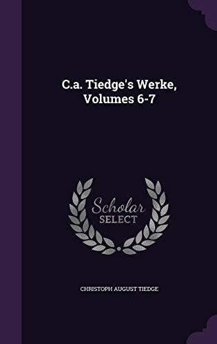 C.A. Tiedge's Werke, Volumes 6-7