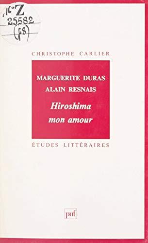 Marguerite Duras, Alain Resnais : Hiroshima mon amour (French Edition)