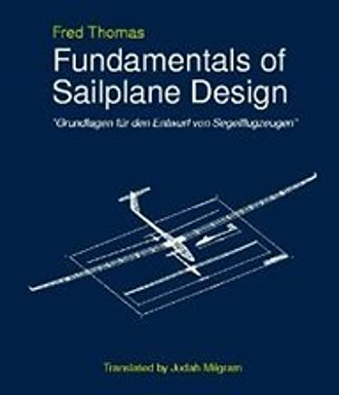 Fundamentals of Sailplane Design: Fred Thomas, Judah Milgram