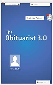 The Obituarist 3: Delete Your Account by [Patrick O'Duffy]