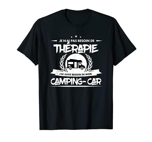 Je n'ai pas besoin de thérapie - camping-car T-Shirt